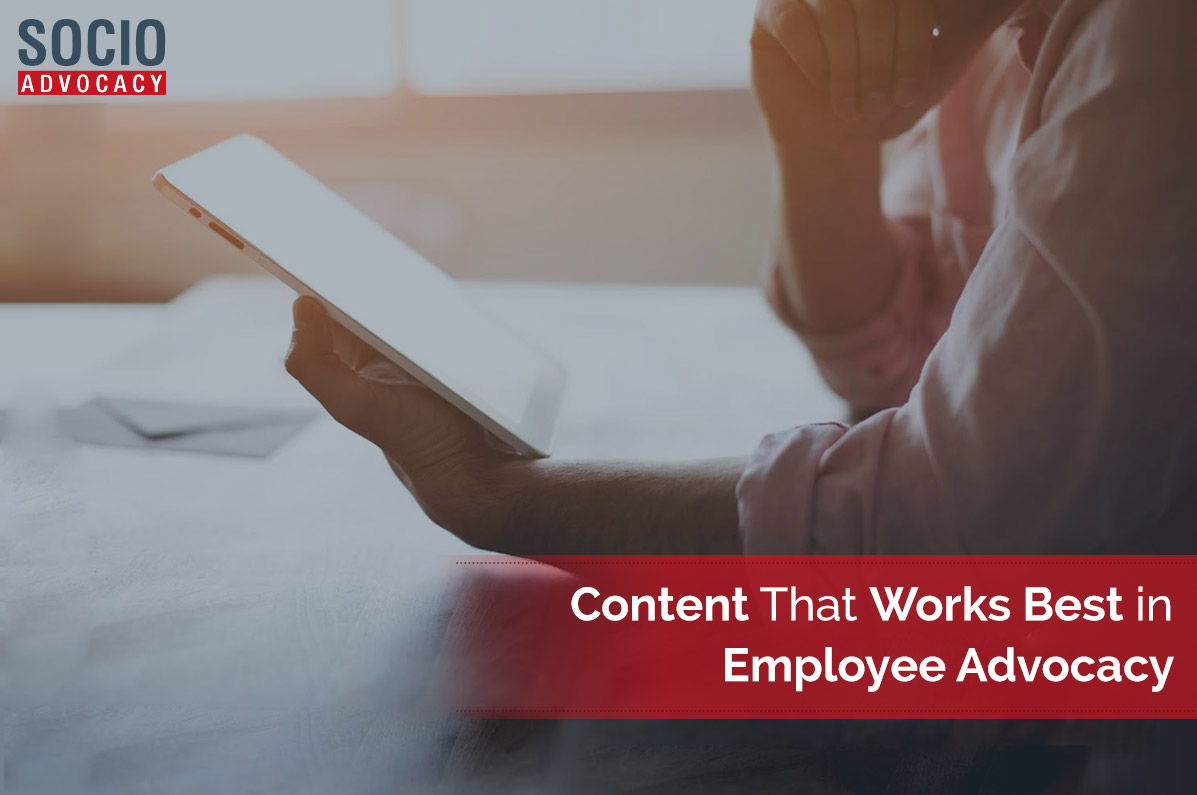 Content that Works Best in Employee Advocacy