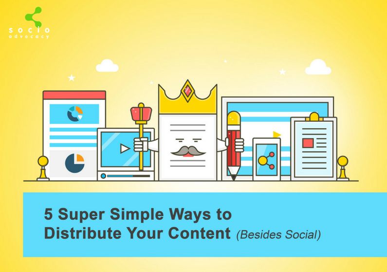 5 Super Simple Ways to Distribute Your Content (